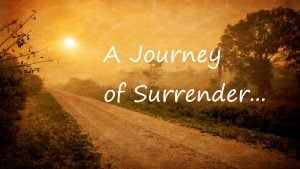 A journey of Surrender