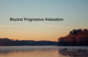 Beyond Progressive Relaxation